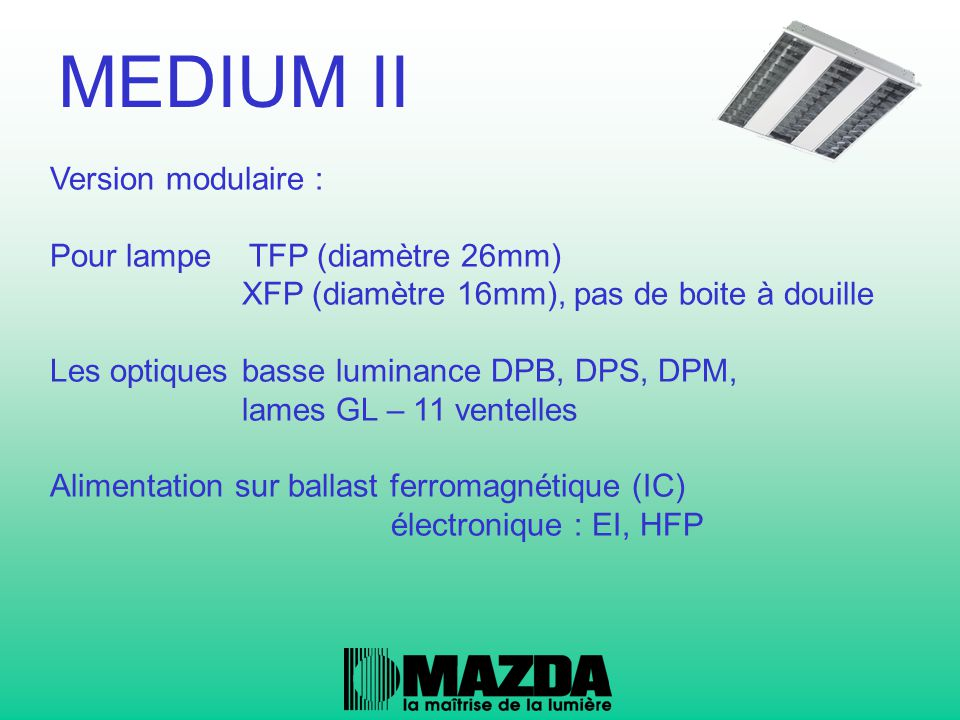 MEDIUM II Version modulaire : Pour lampe TFP (diamètre 26mm)