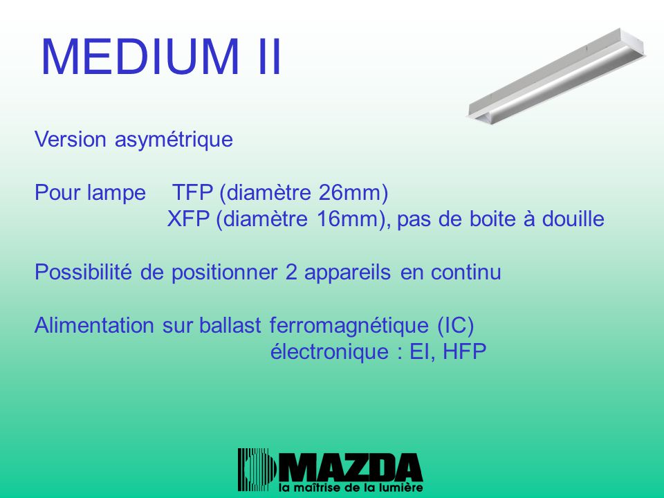 MEDIUM II Version asymétrique Pour lampe TFP (diamètre 26mm)
