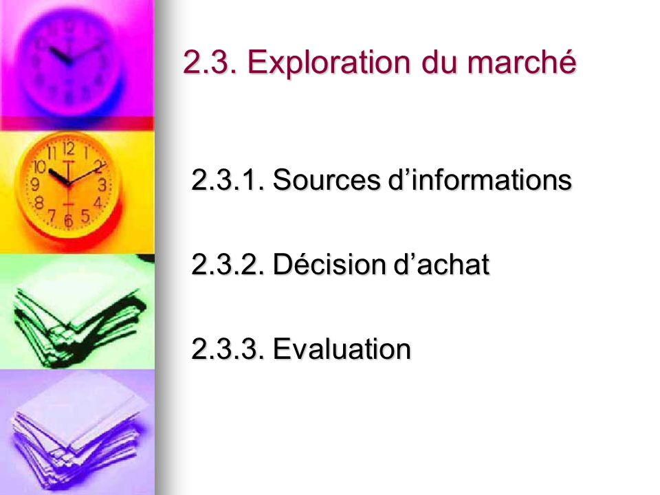 2.3. Exploration du marché 2.3.1. Sources d'informations