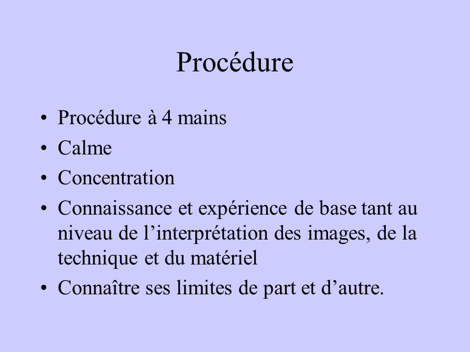 Procédure Procédure à 4 mains Calme Concentration