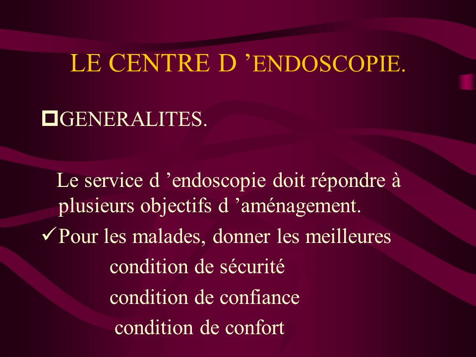 LE CENTRE D 'ENDOSCOPIE.