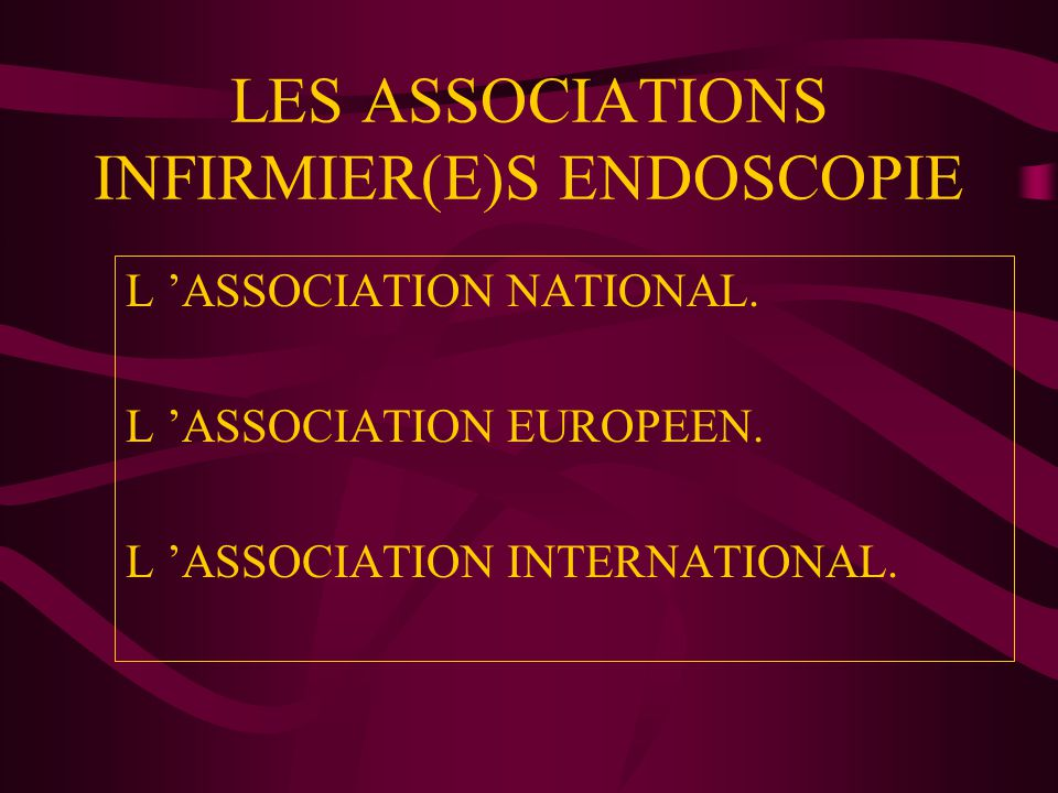 LES ASSOCIATIONS INFIRMIER(E)S ENDOSCOPIE