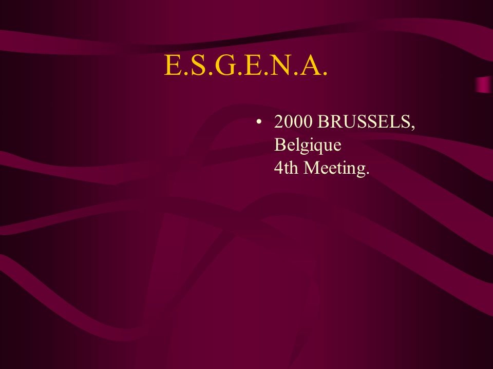 E.S.G.E.N.A. 2000 BRUSSELS, Belgique 4th Meeting.