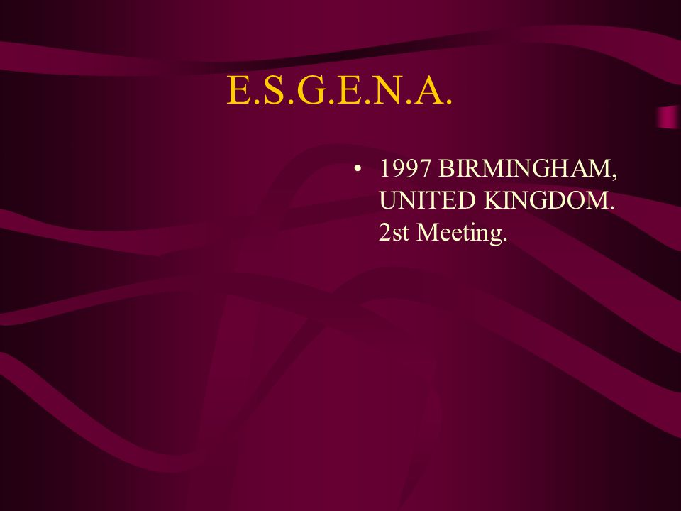 E.S.G.E.N.A. 1997 BIRMINGHAM, UNITED KINGDOM. 2st Meeting.