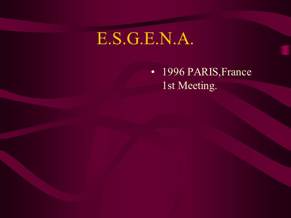E.S.G.E.N.A. 1996 PARIS,France 1st Meeting.