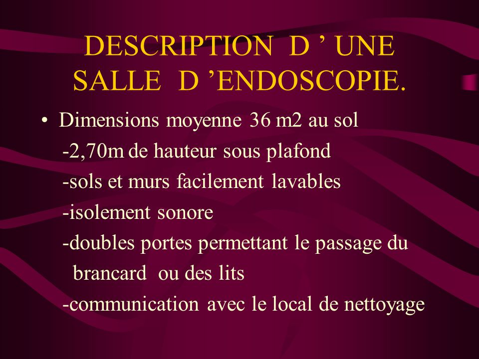 DESCRIPTION D ' UNE SALLE D 'ENDOSCOPIE.