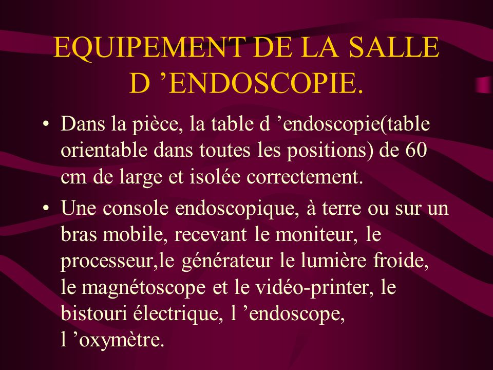 EQUIPEMENT DE LA SALLE D 'ENDOSCOPIE.