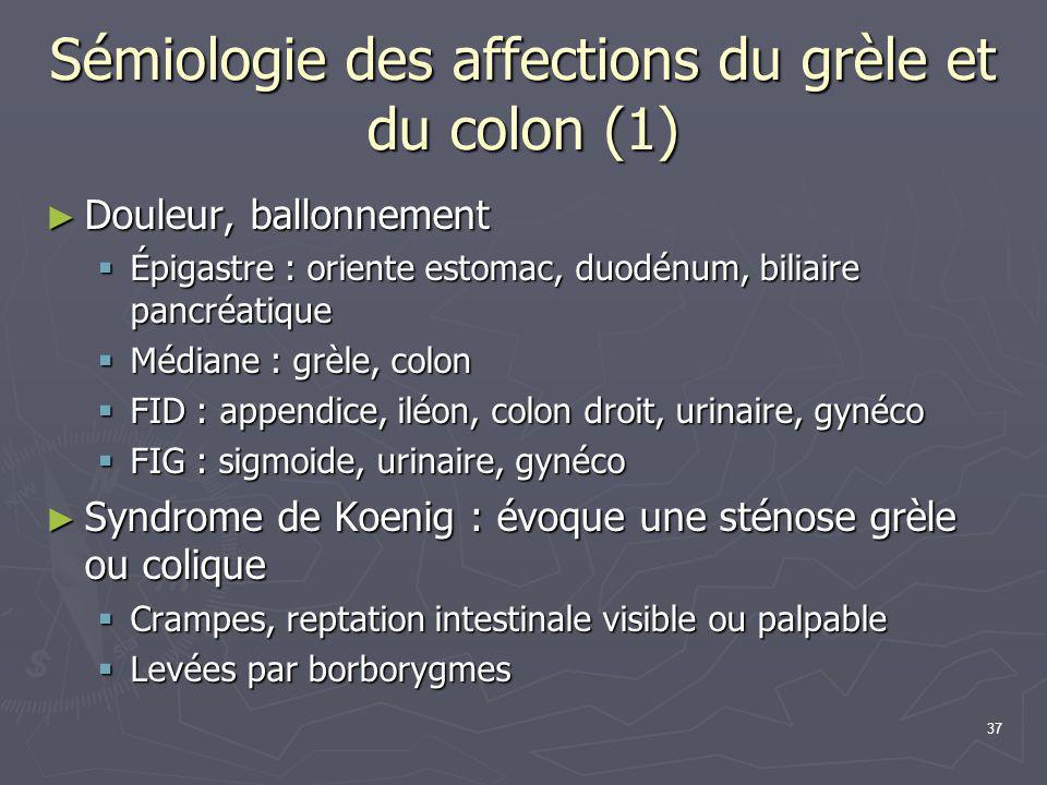 Sémiologie des affections du grèle et du colon (1)