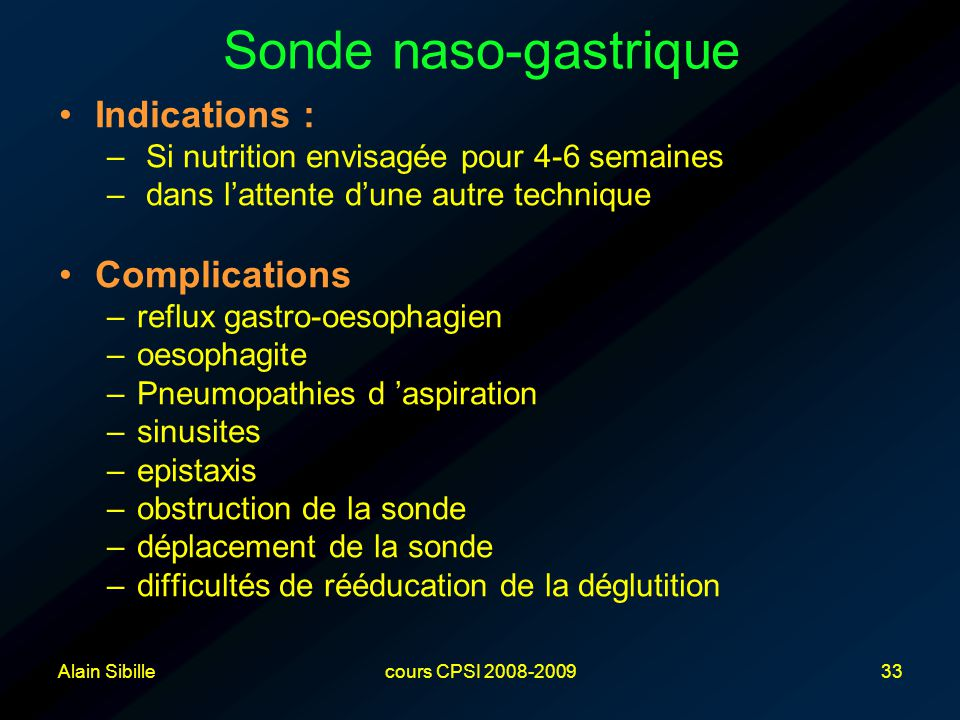 Sonde naso-gastrique Indications : Complications