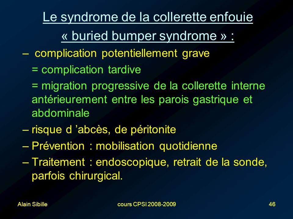 Le syndrome de la collerette enfouie « buried bumper syndrome » :