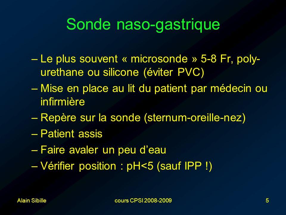Sonde naso-gastrique Le plus souvent « microsonde » 5-8 Fr, poly-urethane ou silicone (éviter PVC)