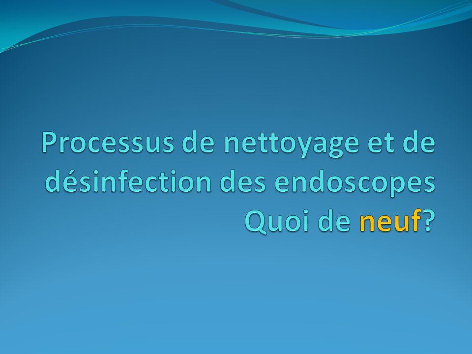 Processus de nettoyage et de désinfection des endoscopes Quoi de neuf