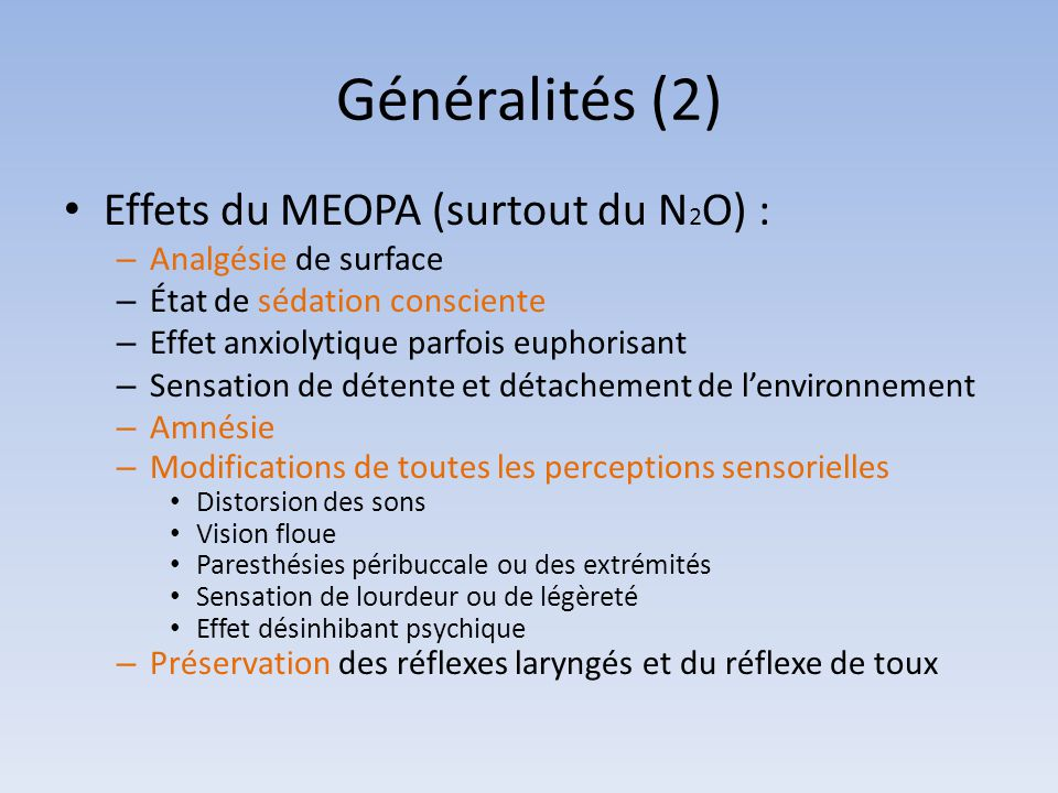 Généralités (2) Effets du MEOPA (surtout du N2O) :