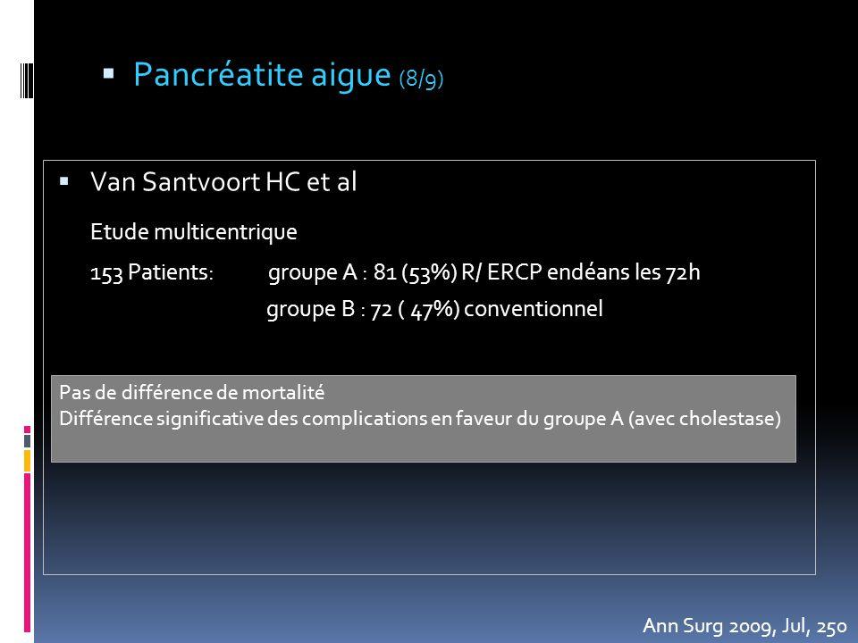 Pancréatite aigue (8/9) Etude multicentrique Van Santvoort HC et al
