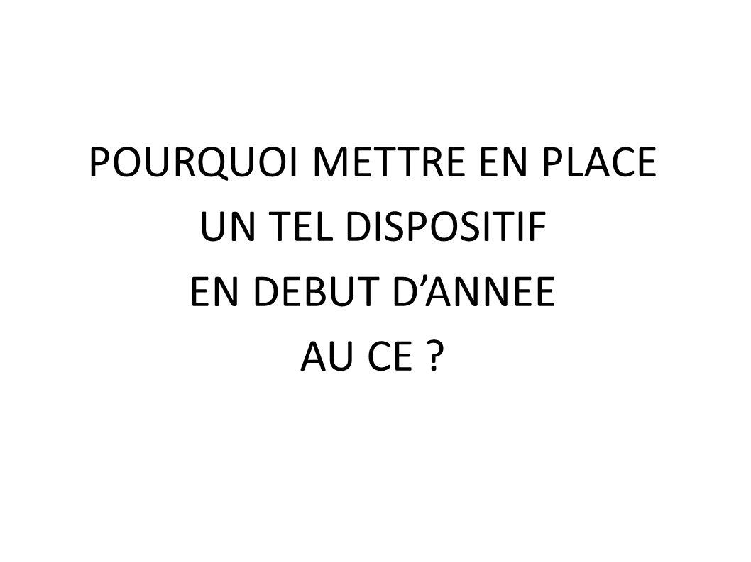 POURQUOI METTRE EN PLACE UN TEL DISPOSITIF EN DEBUT D'ANNEE AU CE