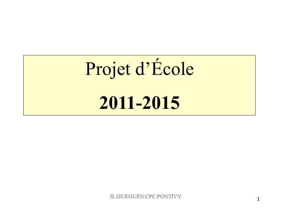 Projet d'École 2011-2015 JL GUEGUEN CPC PONTIVY 1