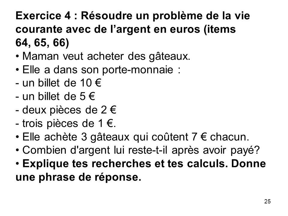 Exercice 4 : Résoudre un problème de la vie courante avec de l'argent en euros (items 64, 65, 66) • Maman veut acheter des gâteaux.