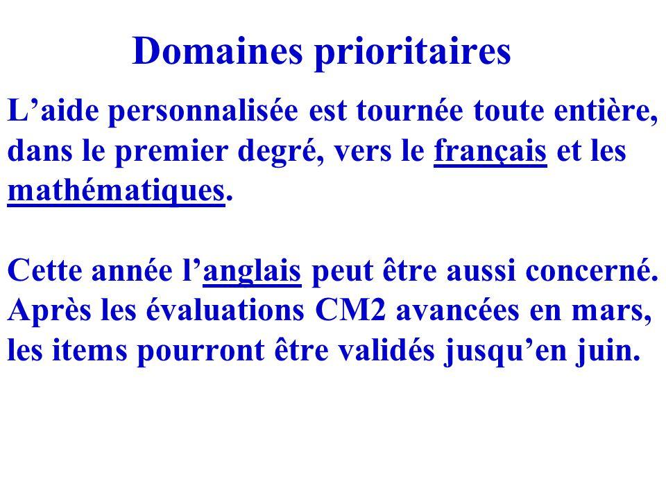 Domaines prioritaires L'aide personnalisée est tournée toute entière, dans le premier degré, vers le français et les mathématiques.