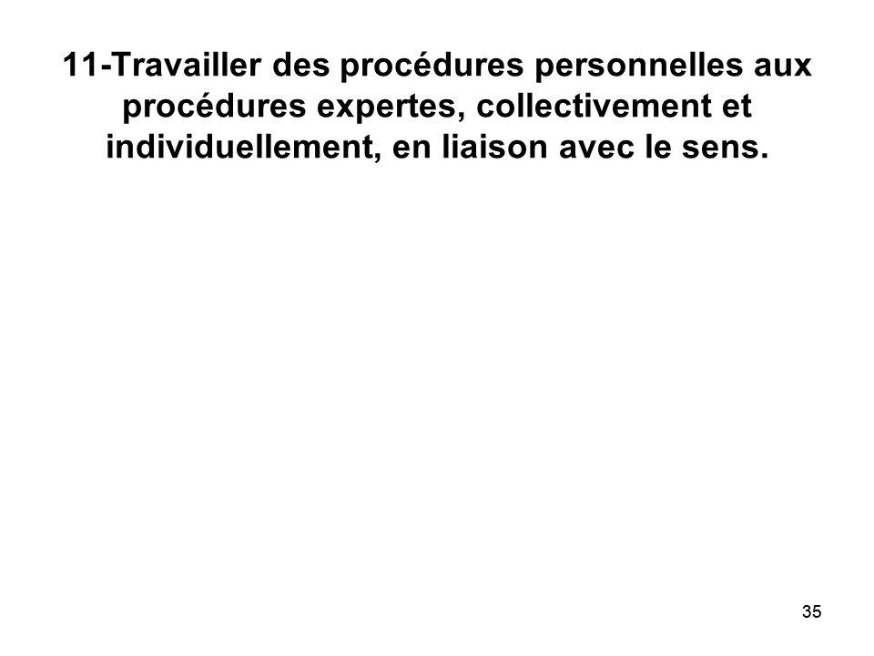 11-Travailler des procédures personnelles aux procédures expertes, collectivement et individuellement, en liaison avec le sens.