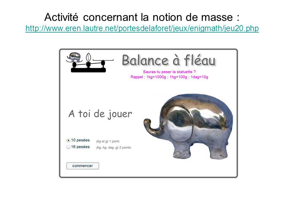 Activité concernant la notion de masse : http://www. eren. lautre