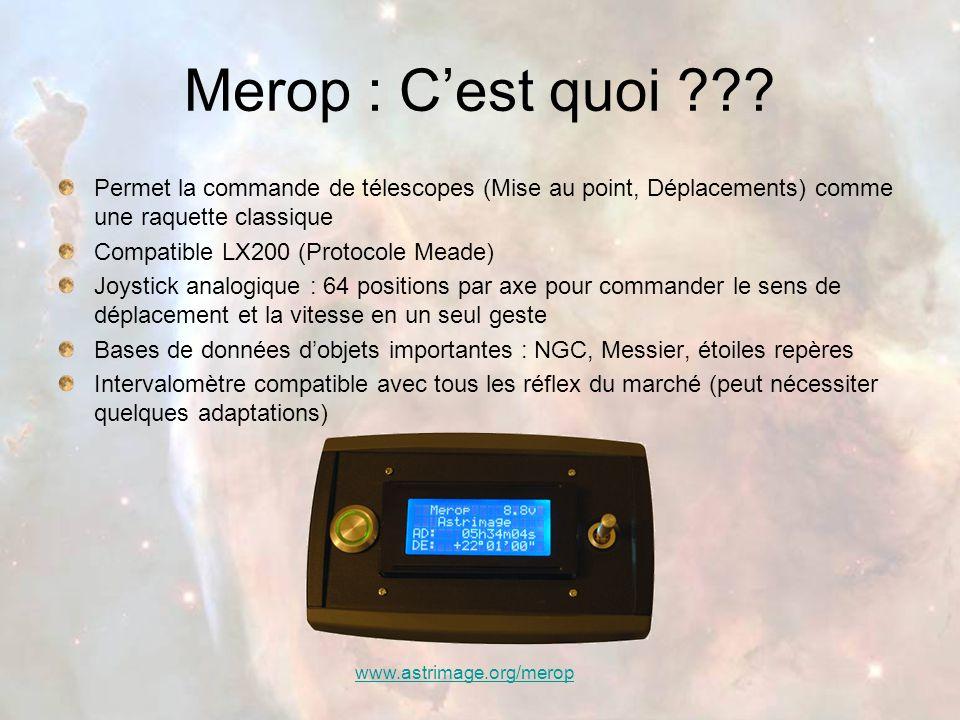 Merop : C'est quoi Permet la commande de télescopes (Mise au point, Déplacements) comme une raquette classique.