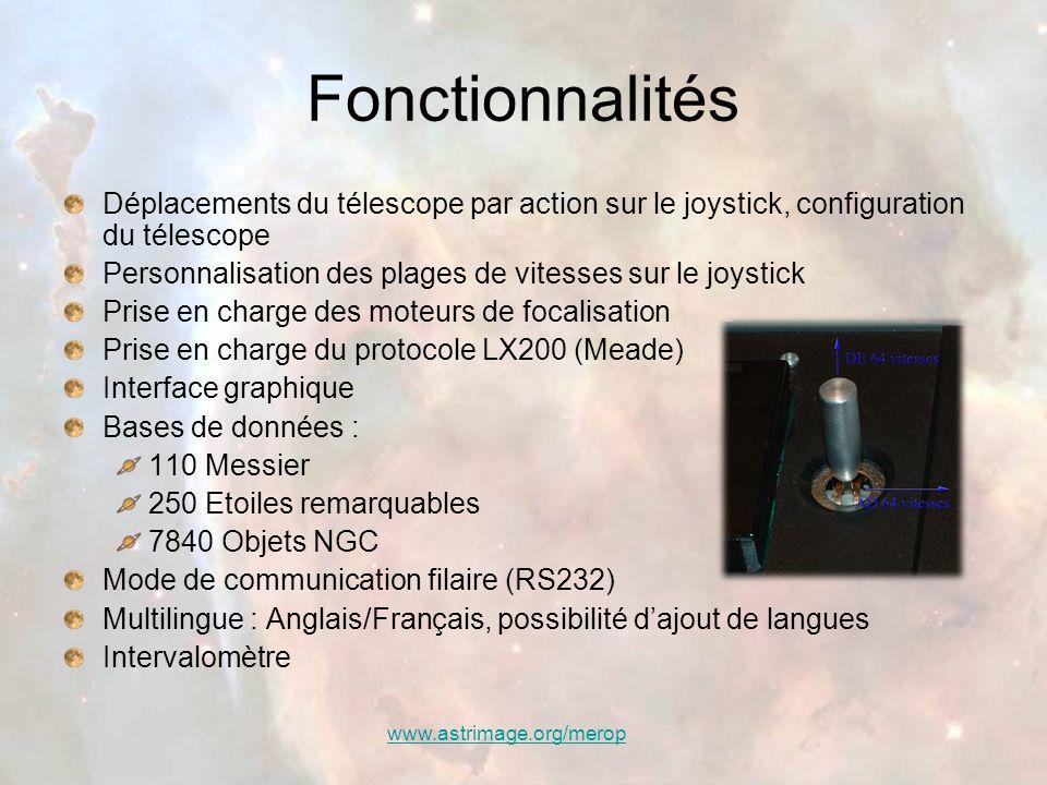 Fonctionnalités Déplacements du télescope par action sur le joystick, configuration du télescope.