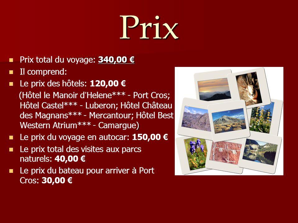 Prix Prix total du voyage: 340,00 € Il comprend: