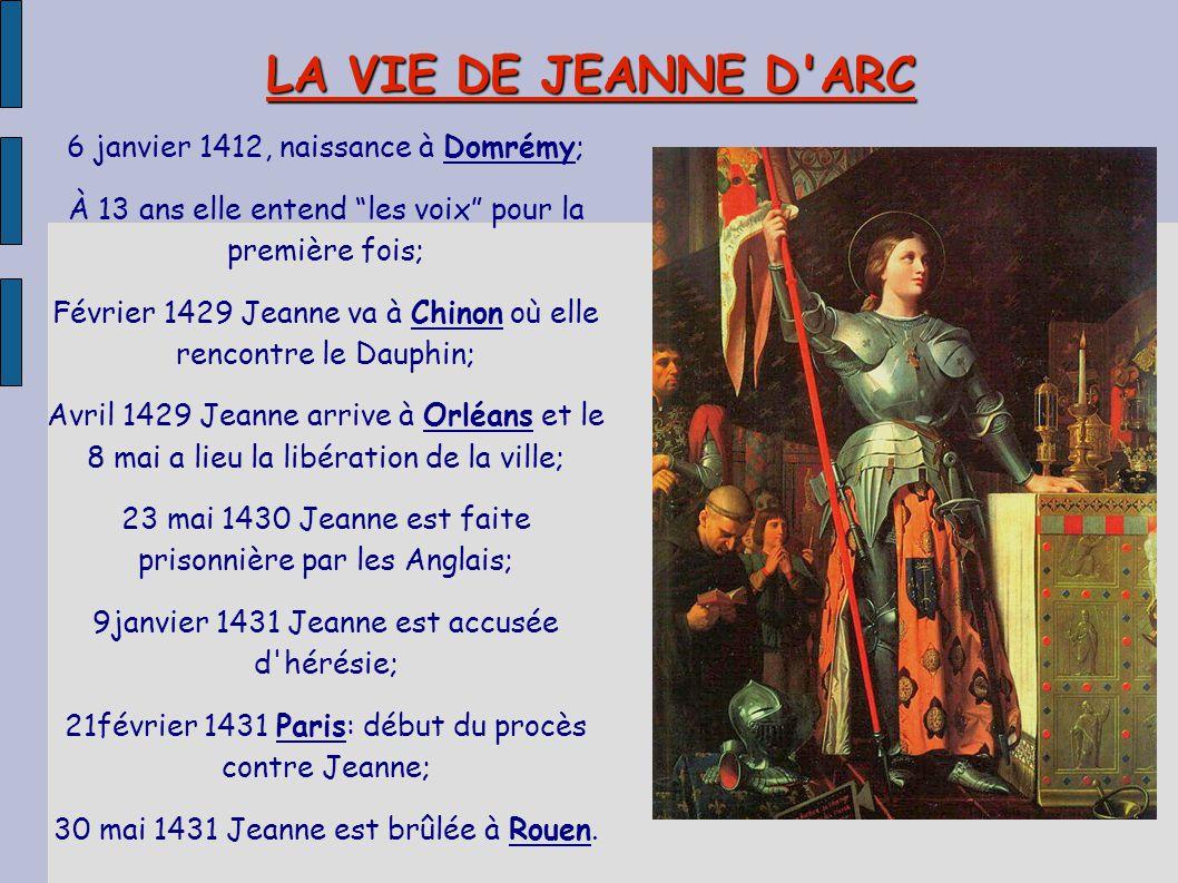 LA VIE DE JEANNE D ARC 6 janvier 1412, naissance à Domrémy;