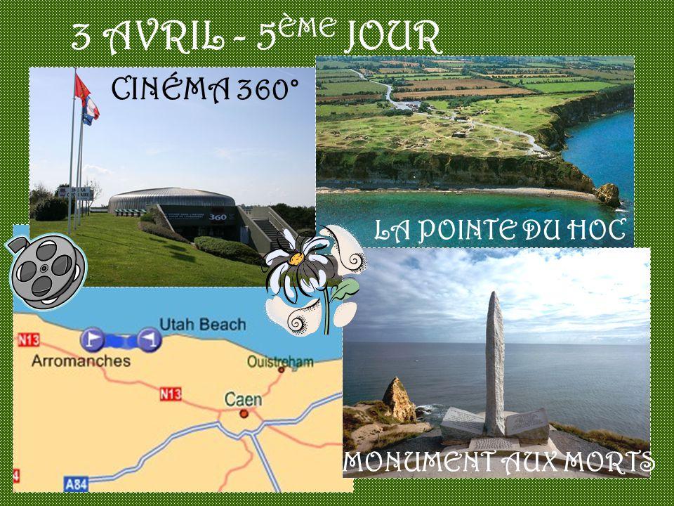 3 AVRIL - 5ÈME JOUR CINÉMA 360° LA POINTE DU HOC MONUMENT AUX MORTS