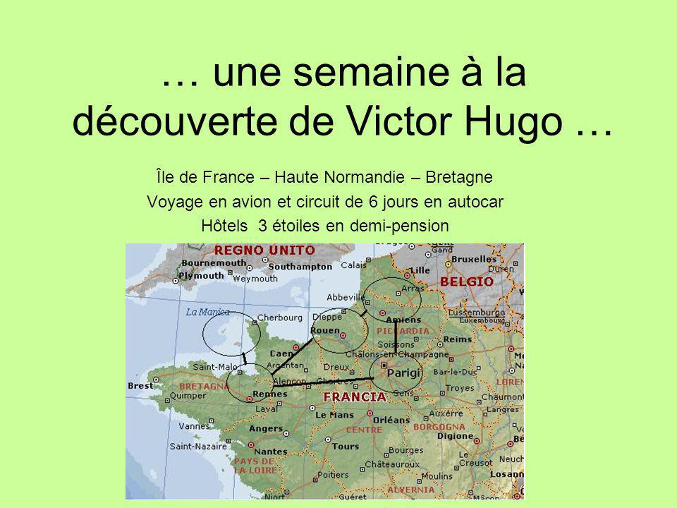… une semaine à la découverte de Victor Hugo …