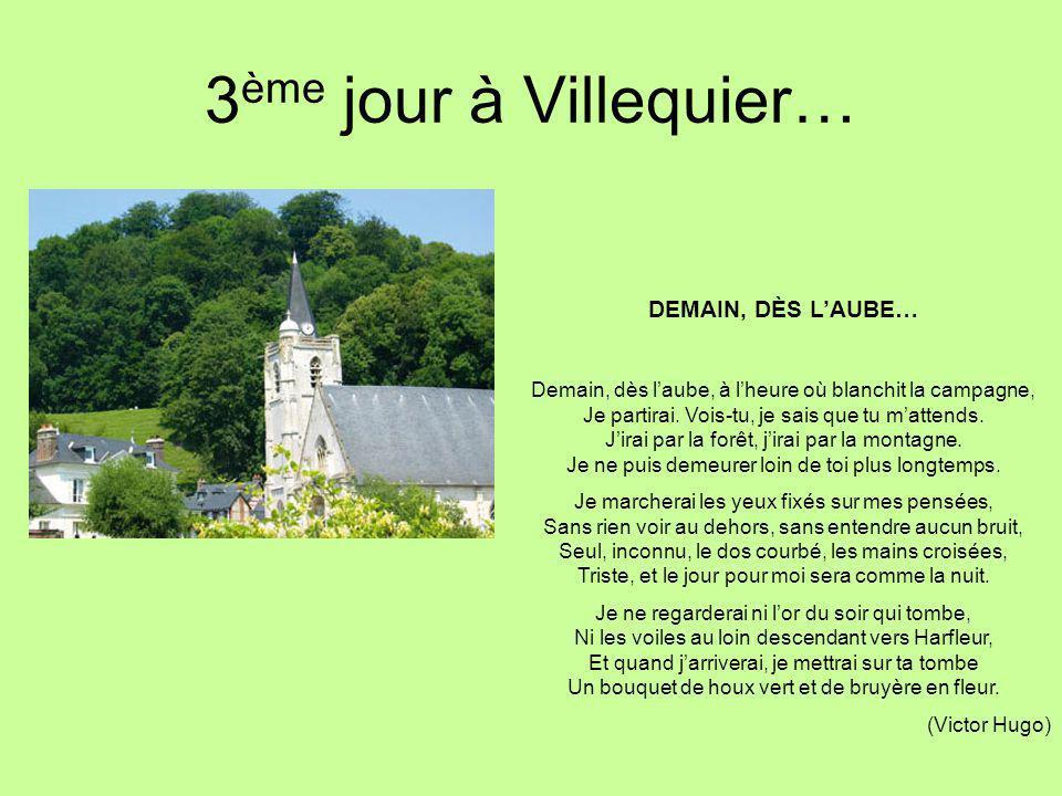 3ème jour à Villequier… DEMAIN, DÈS L'AUBE…