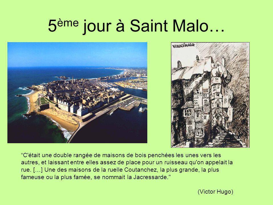 5ème jour à Saint Malo…