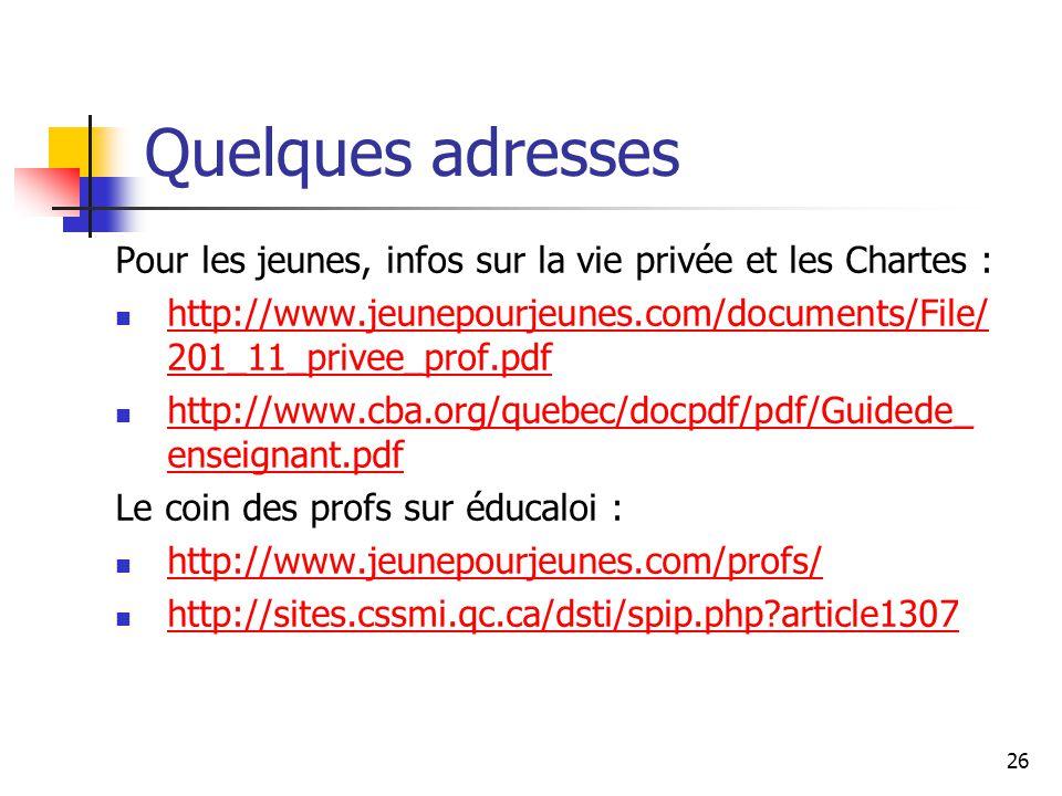Quelques adresses Pour les jeunes, infos sur la vie privée et les Chartes : http://www.jeunepourjeunes.com/documents/File/201_11_privee_prof.pdf.