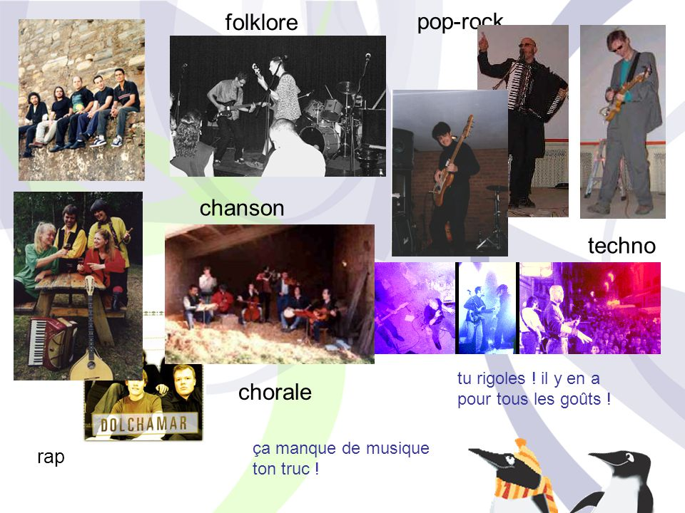 folklore pop-rock chanson techno chorale rap tu rigoles ! il y en a