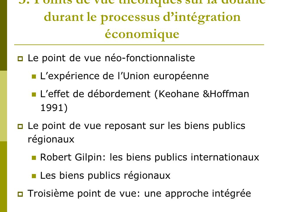 3. Points de vue théoriques sur la douane durant le processus d'intégration économique