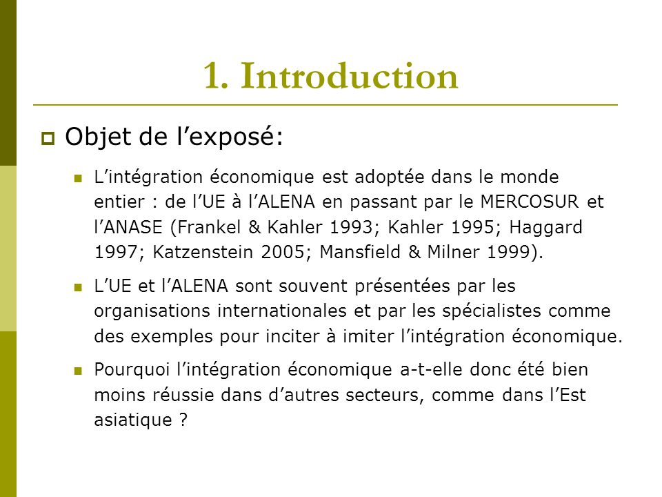 1. Introduction Objet de l'exposé: