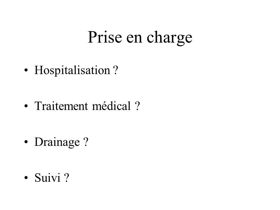 Prise en charge Hospitalisation Traitement médical Drainage
