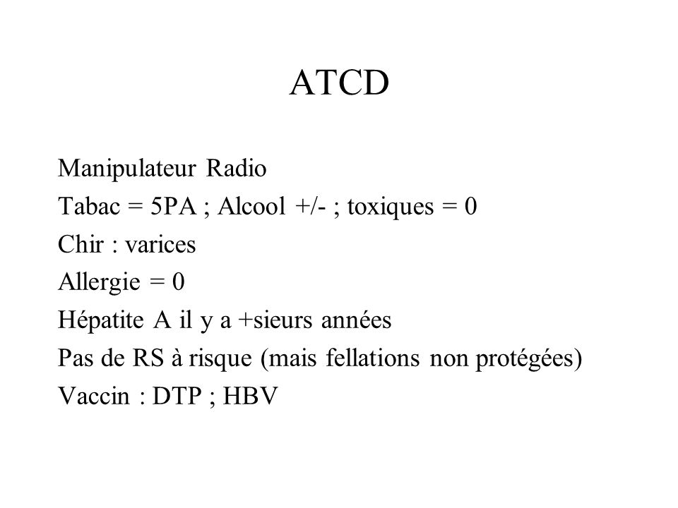 ATCD Manipulateur Radio Tabac = 5PA ; Alcool +/- ; toxiques = 0