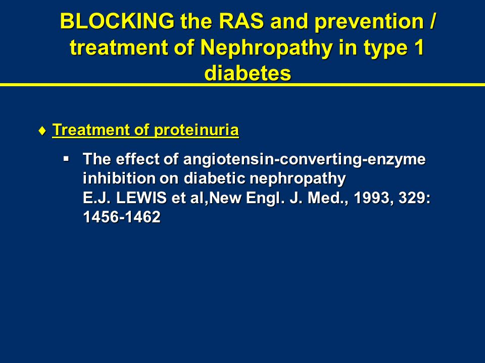BLOCKING the RAS and prevention / treatment of Nephropathy in type 1 diabetes