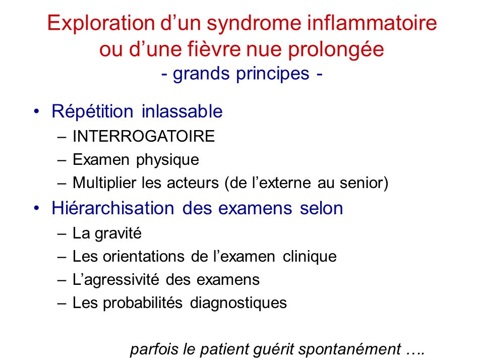 Exploration d'un syndrome inflammatoire ou d'une fièvre nue prolongée - grands principes -
