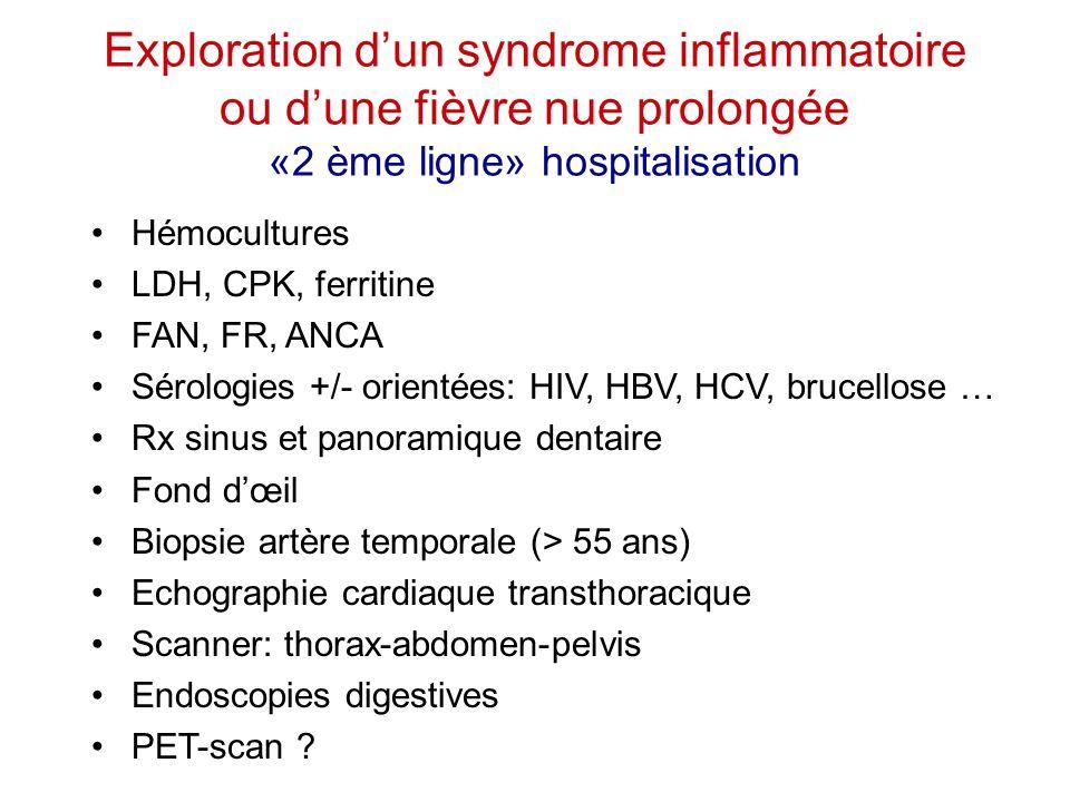 Exploration d'un syndrome inflammatoire ou d'une fièvre nue prolongée «2 ème ligne» hospitalisation