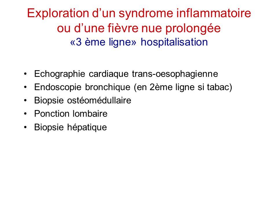 Exploration d'un syndrome inflammatoire ou d'une fièvre nue prolongée «3 ème ligne» hospitalisation