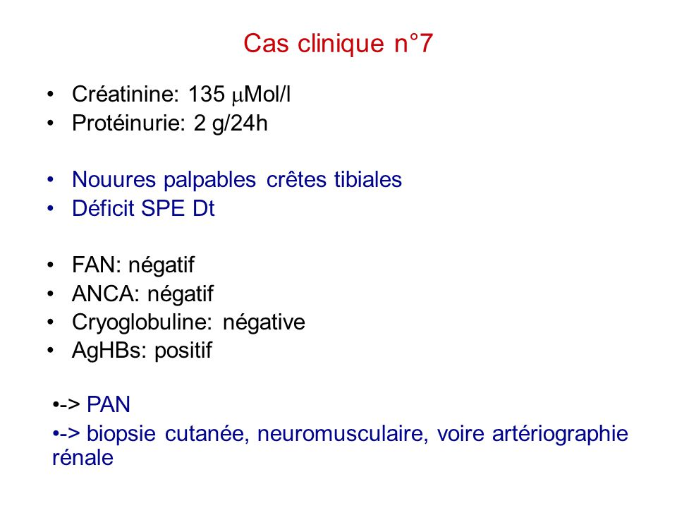 Cas clinique n°7 Créatinine: 135 mMol/l Protéinurie: 2 g/24h