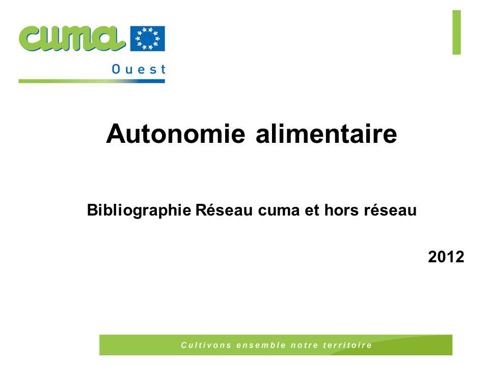 Autonomie alimentaire Bibliographie Réseau cuma et hors réseau