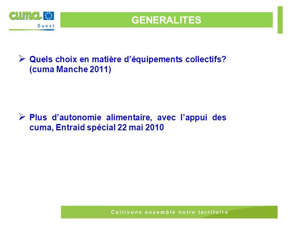 GENERALITES Quels choix en matière d'équipements collectifs (cuma Manche 2011)