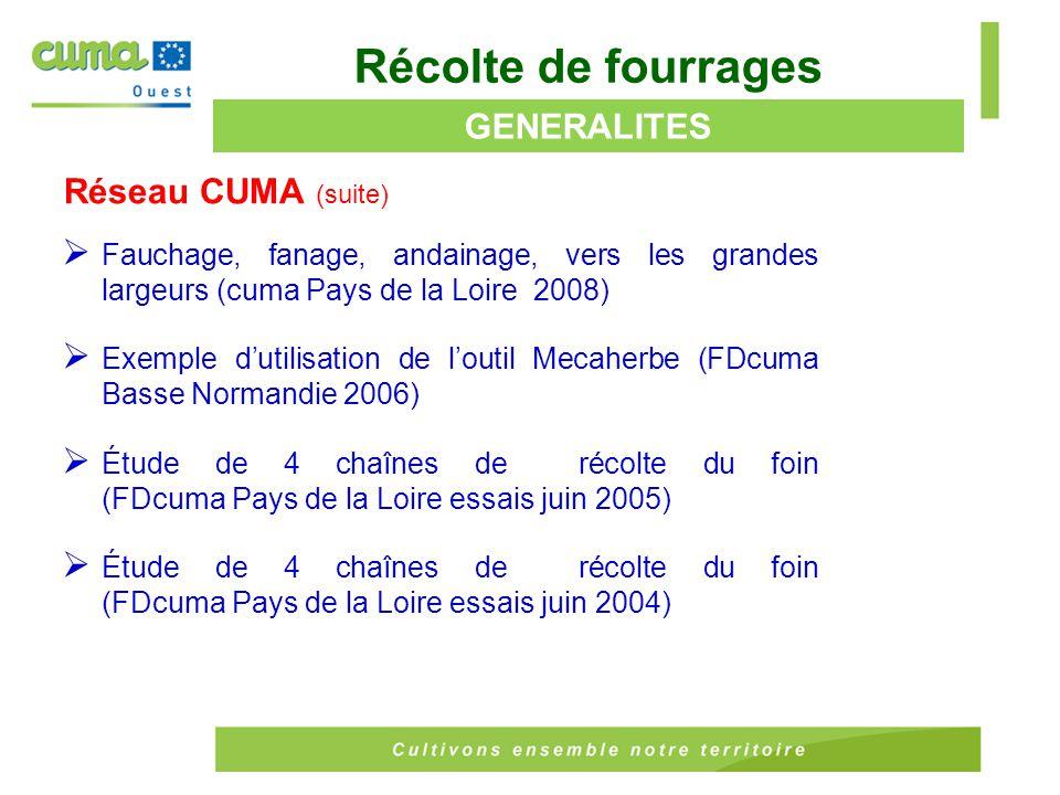 Récolte de fourrages GENERALITES Réseau CUMA (suite)