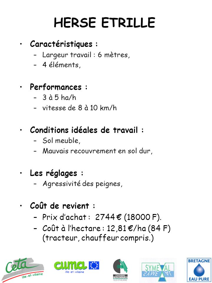 HERSE ETRILLE Caractéristiques : Performances :