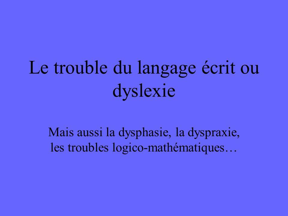 Le trouble du langage écrit ou dyslexie