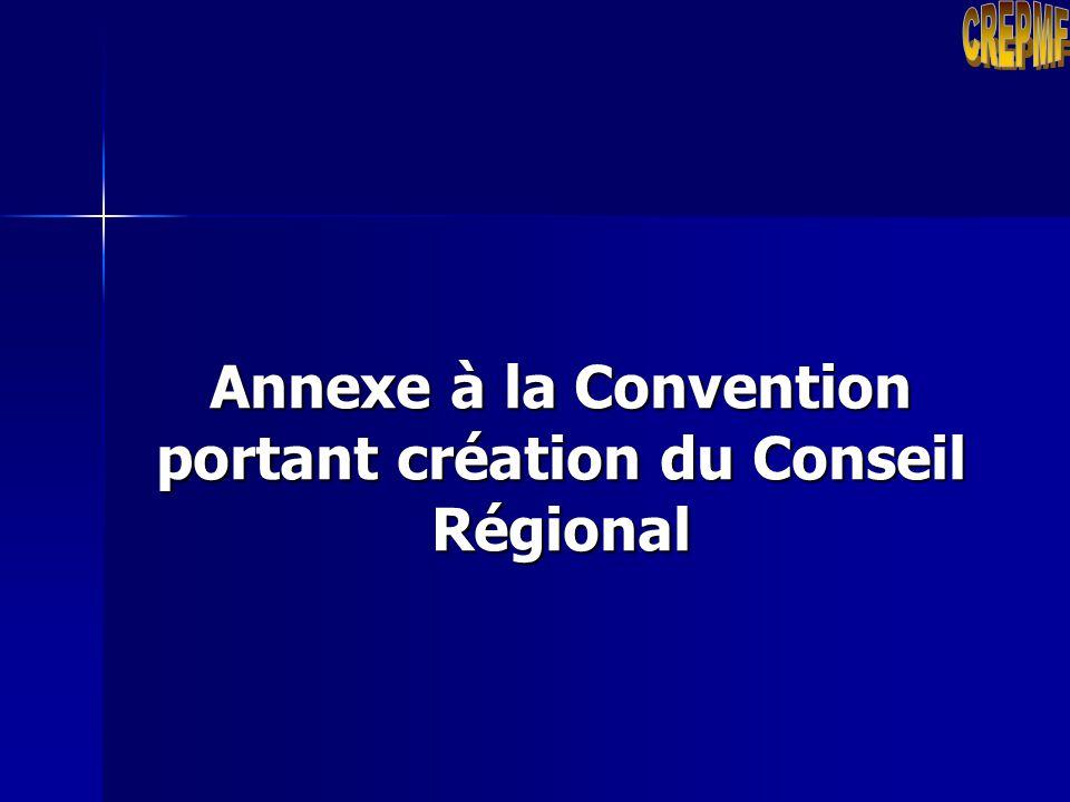 Annexe à la Convention portant création du Conseil Régional