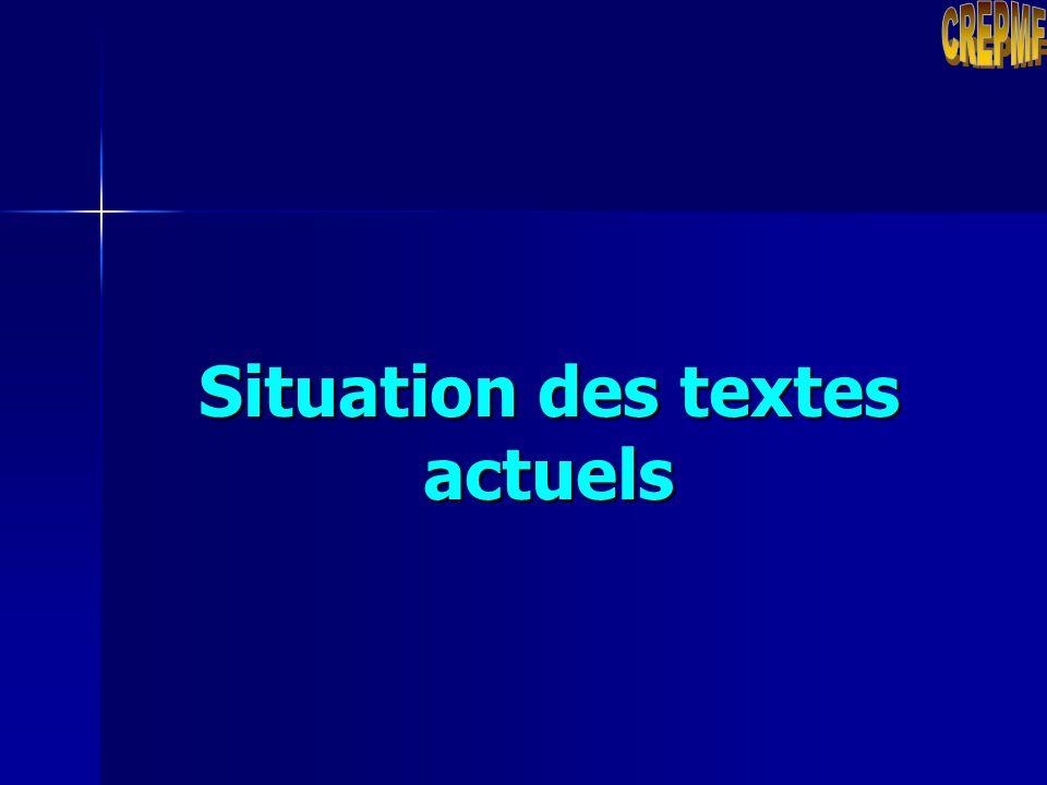 Situation des textes actuels